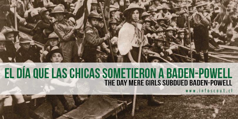 El Día Que Las Chicas Sometieron A Baden Powell Infoscout